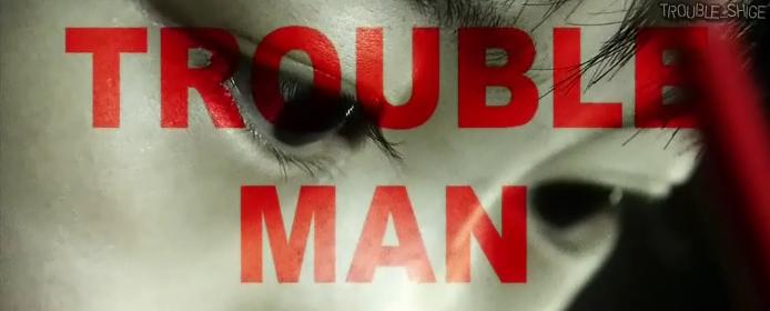 TROUBLEMAN 6