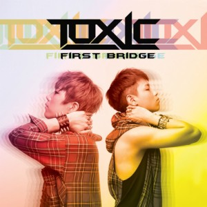 Toxic - First Bridge