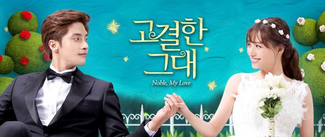 📺 Korean Tv Series Review: Noble, My Love (고결한 그대)